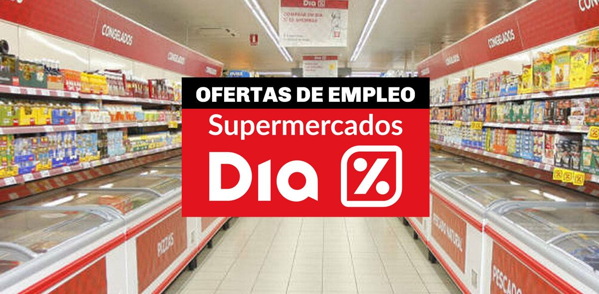 40 puestos de empleo en supermercados Día